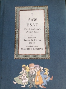 I Saw Esau edited by Iona & Peter Opie, illustrated by Maurice Sendak