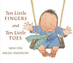 Ten Little Fingers and Ten Little Toes, Mem Fox and Helen Oxenbury, Walker Books